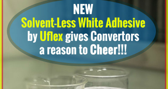 New solvent-less white adhesive by Uflex gives converters a reason to cheer